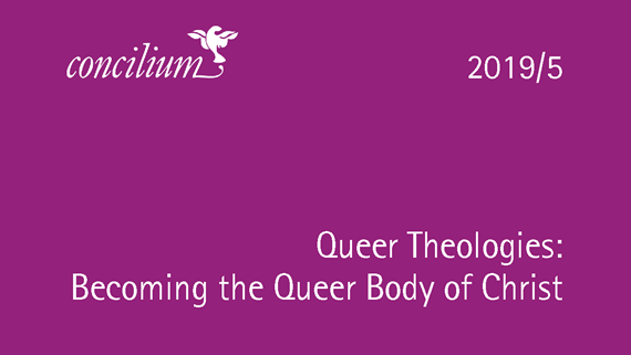 2019/5: Queer Theologies: Becoming the Queer Body of Christ